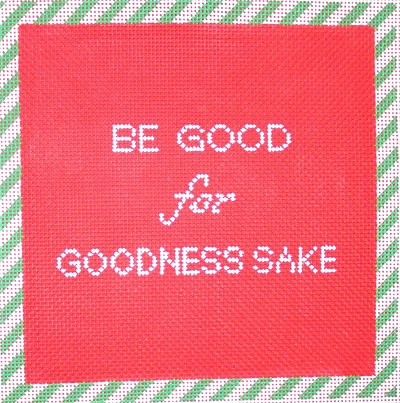 click here to view larger image of Be Good for Goodness Sake (hand painted canvases)