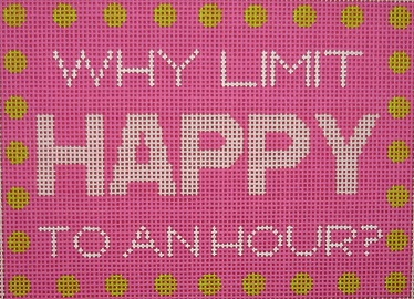 click here to view larger image of Why Limit Happy to an Hour? (hand painted canvases)