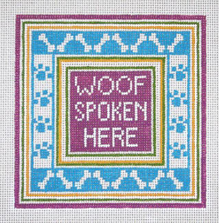 click here to view larger image of Woof Spoken Here (hand painted canvases)