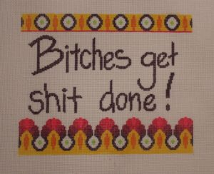 click here to view larger image of Bitches Get Shit Done! (hand painted canvases)