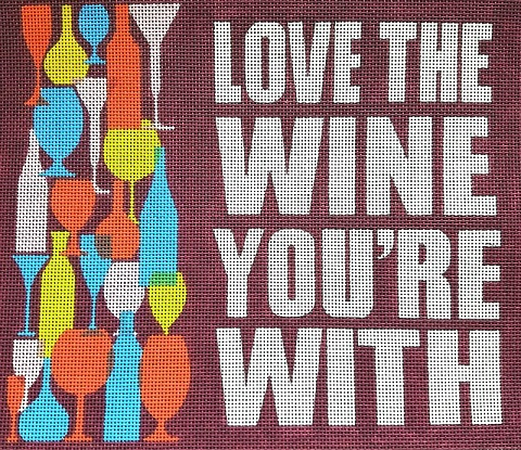click here to view larger image of Love The Wine Youre With (hand painted canvases)
