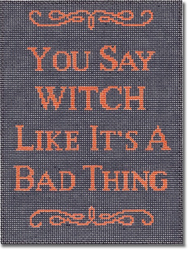 You Say Witch Like Its A Bad Thing hand painted canvases