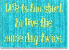 click here to view larger image of Life Is Too Short (hand painted canvases)